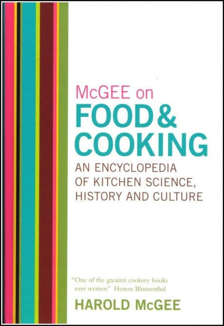 McGee: On Food & Cooking - Kitchen Science, History and Culture